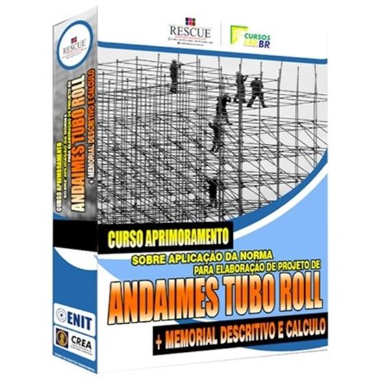 Curso Aprimoramento Sobre Aplicação da Norma para Elaboração de Projetos Andaimes Tubo Roll Multidirecional, Memorial Descritivo e Cálculo - 40h