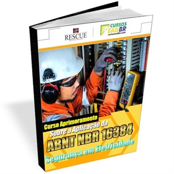 Curso Aprimoramento Sobre Aplicação da ABNT NBR 16384 Segurança em Eletricidade - Ref:107330